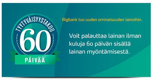 Bigbank lainaa 60 päivän tyytyväisyystakuulla.